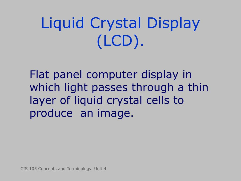 Liquid Crystal Display (LCD).