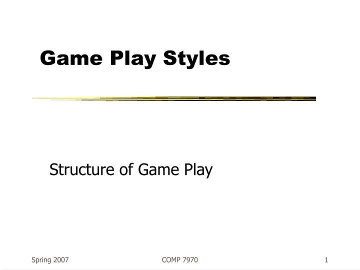 Game play styles