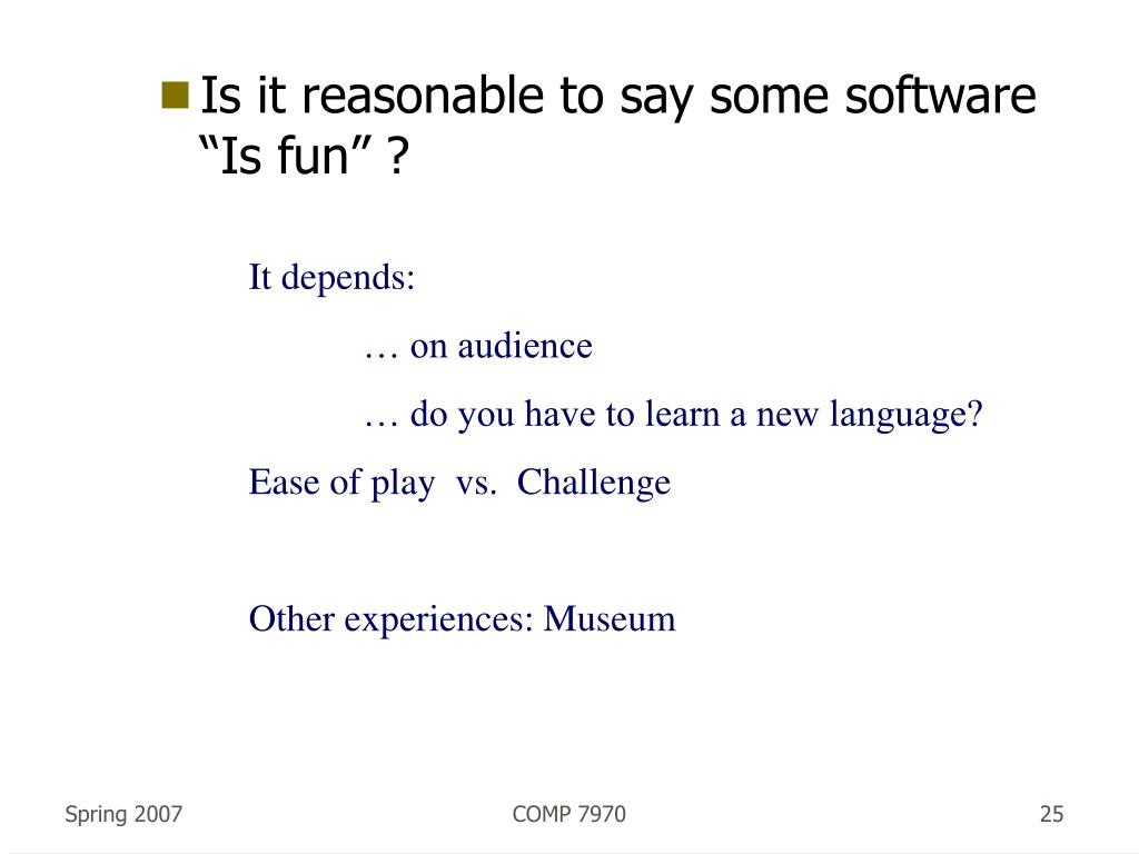 "Is it reasonable to say some software ""Is fun"" ?"