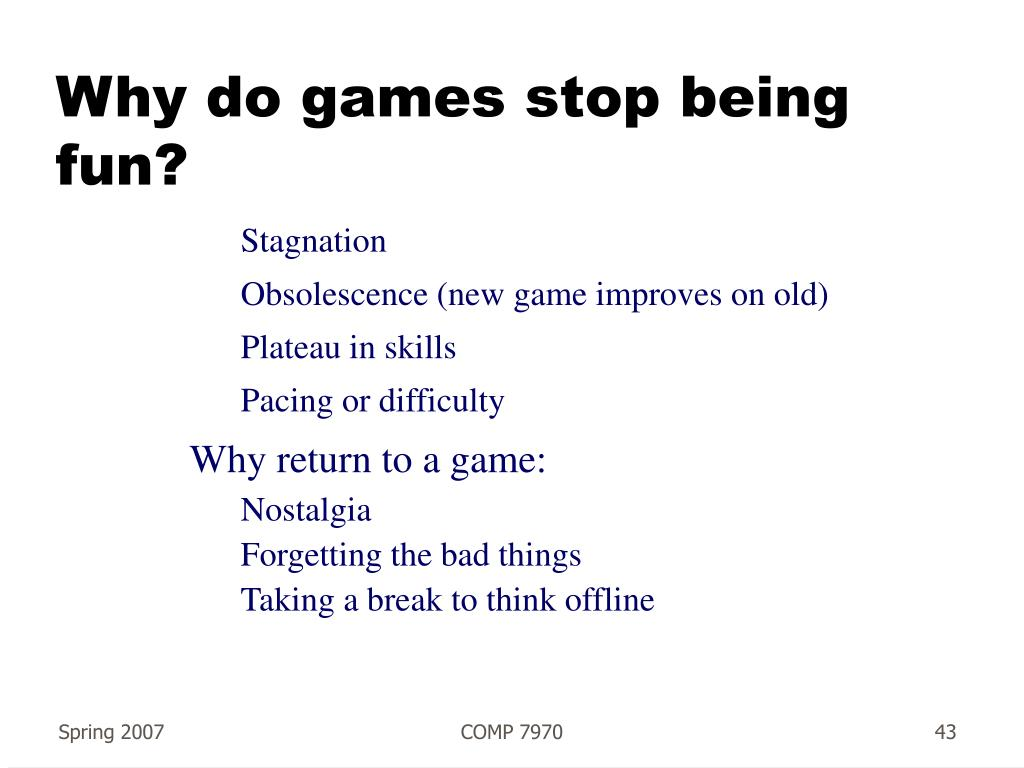 Why do games stop being fun?