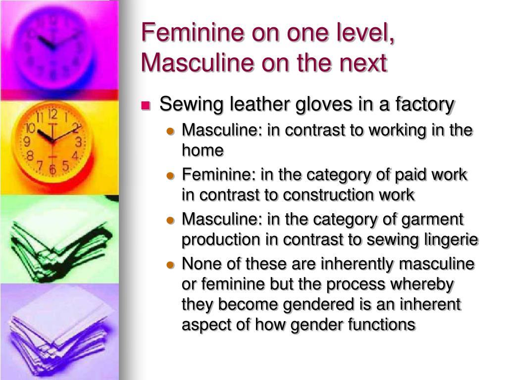 Feminine on one level, Masculine on the next