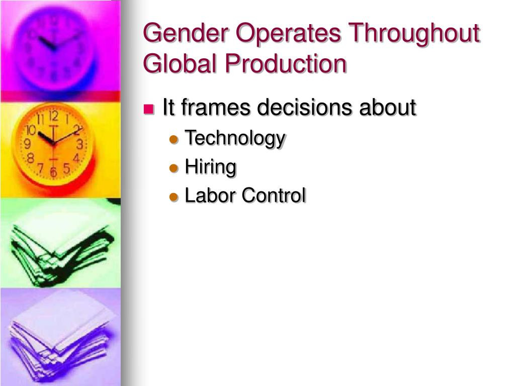Gender Operates Throughout Global Production