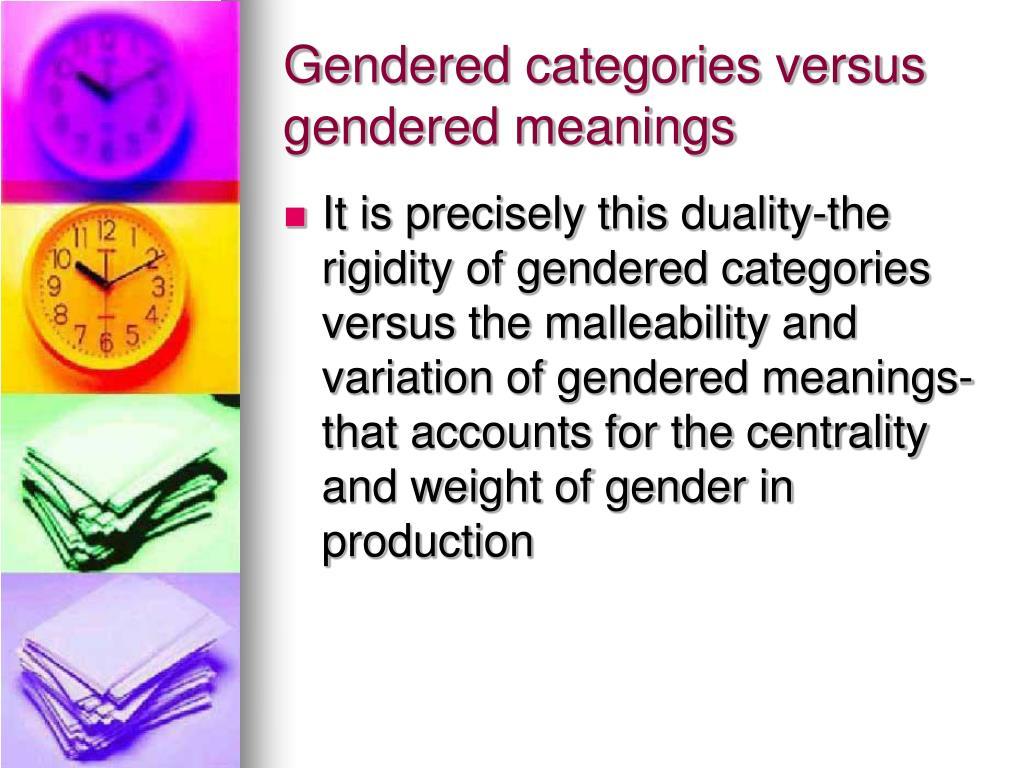 Gendered categories versus gendered meanings