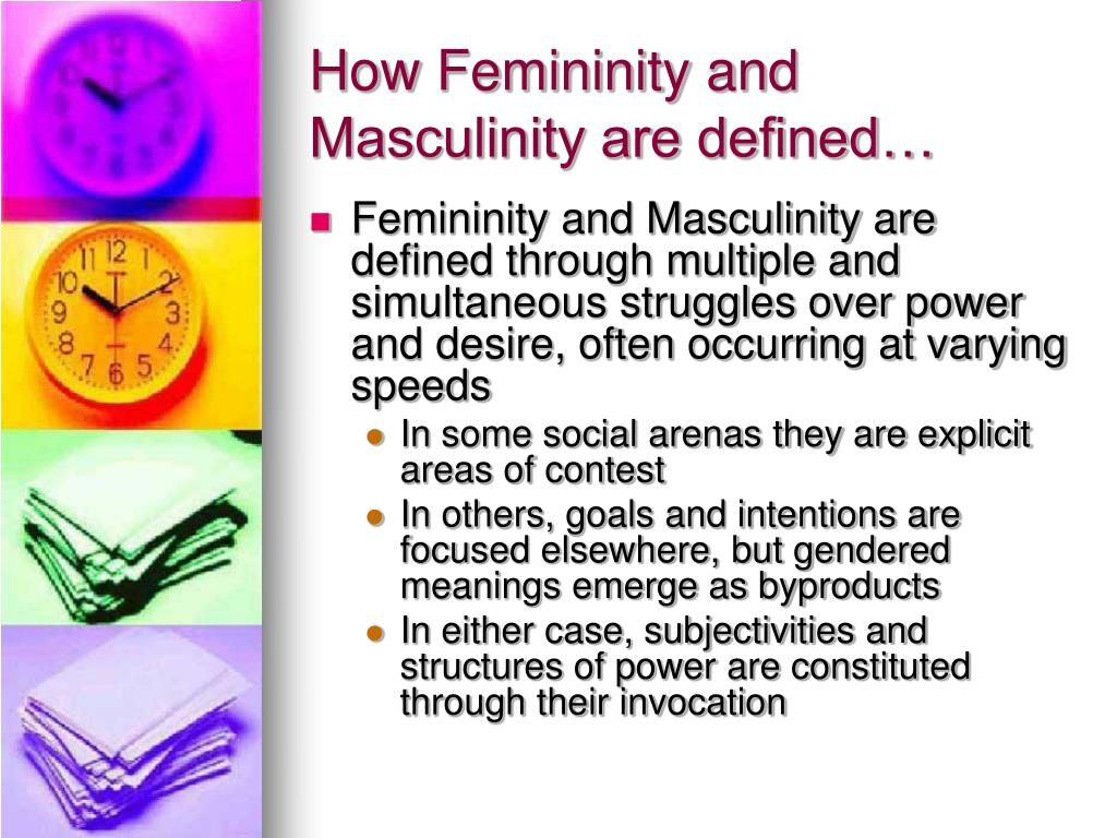How Femininity and Masculinity are defined…