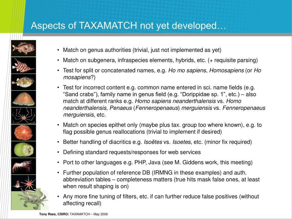 Aspects of TAXAMATCH not yet developed…