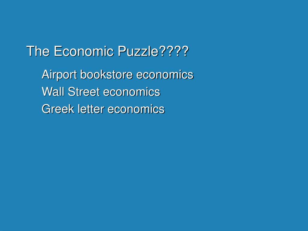 The Economic Puzzle????