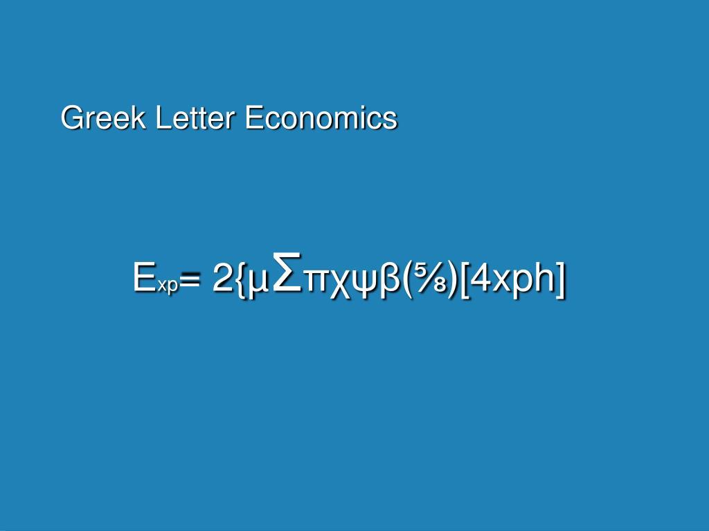 Greek Letter Economics