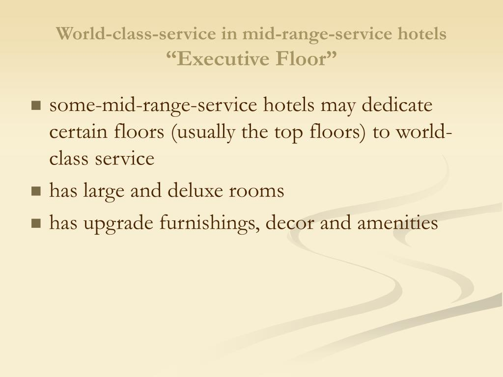 World-class-service in mid-range-service hotels