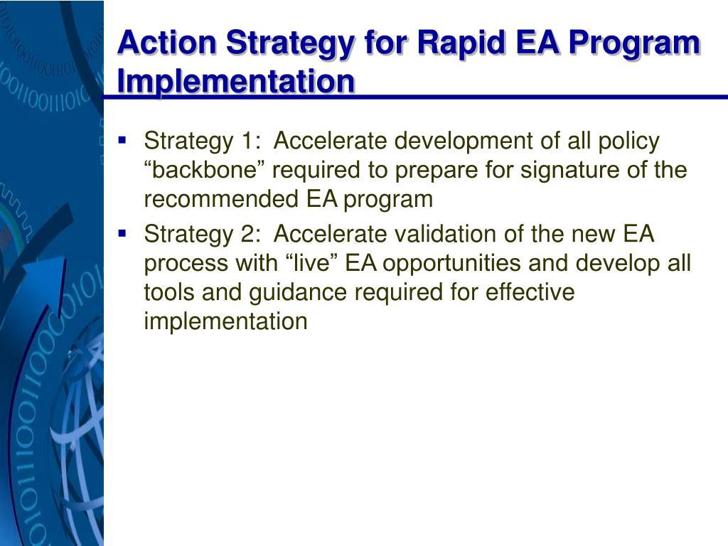 Action Strategy for Rapid EA Program Implementation