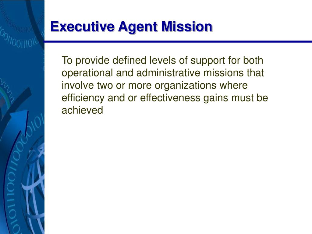 Executive Agent Mission