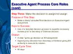 executive agent process core roles cont30