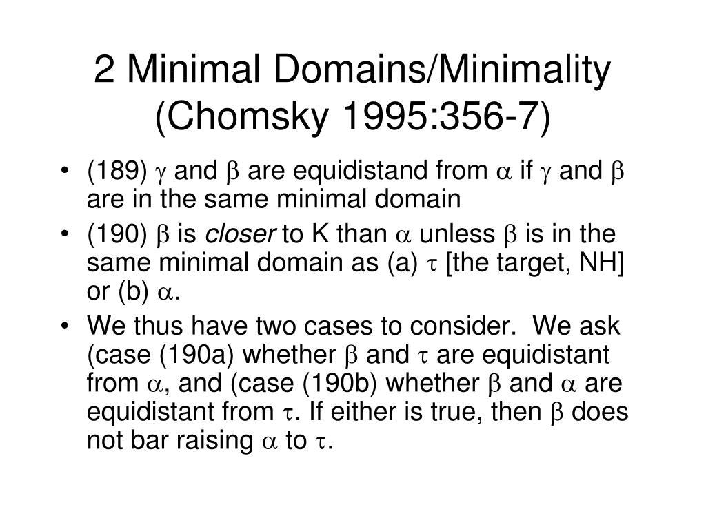 2 Minimal Domains/Minimality (Chomsky 1995:356-7)