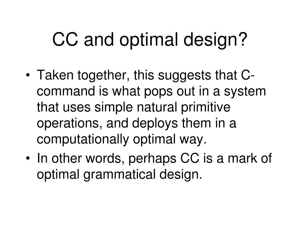 CC and optimal design?