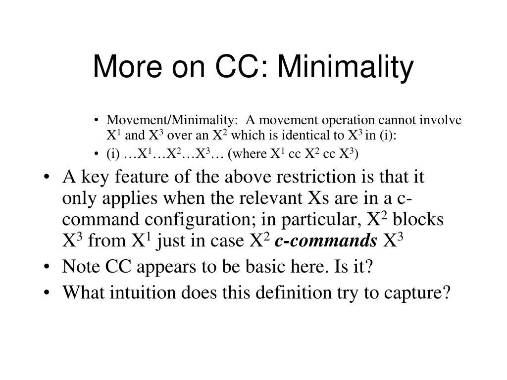 More on CC: Minimality