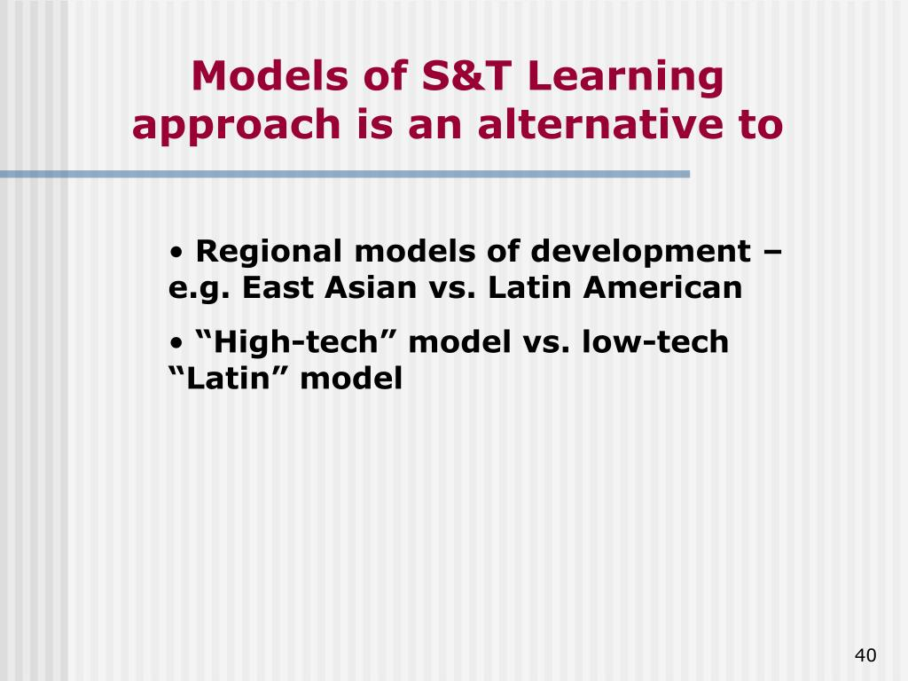 Models of S&T Learning approach is an alternative to