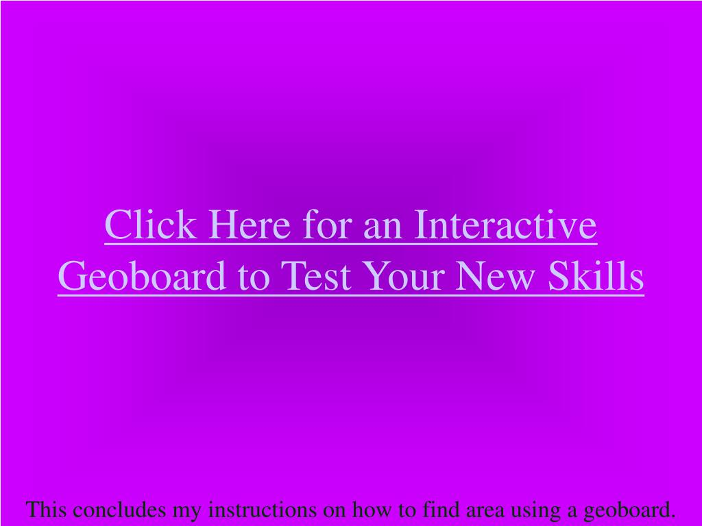 Click Here for an Interactive Geoboard to Test Your New Skills