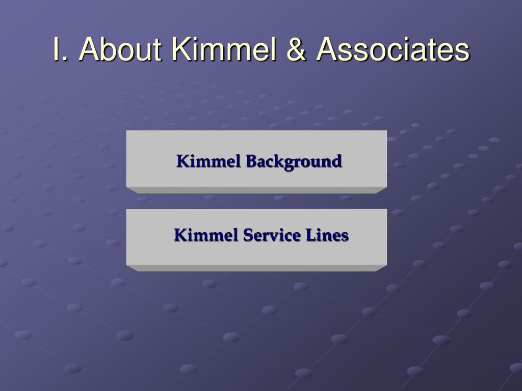 I. About Kimmel & Associates