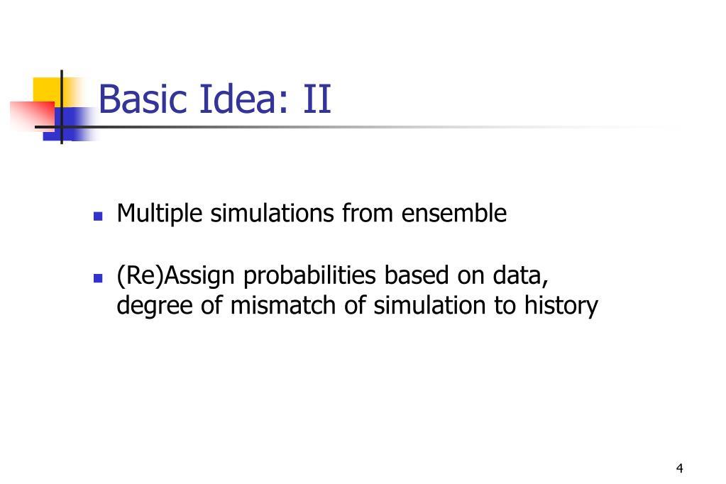 Basic Idea: II