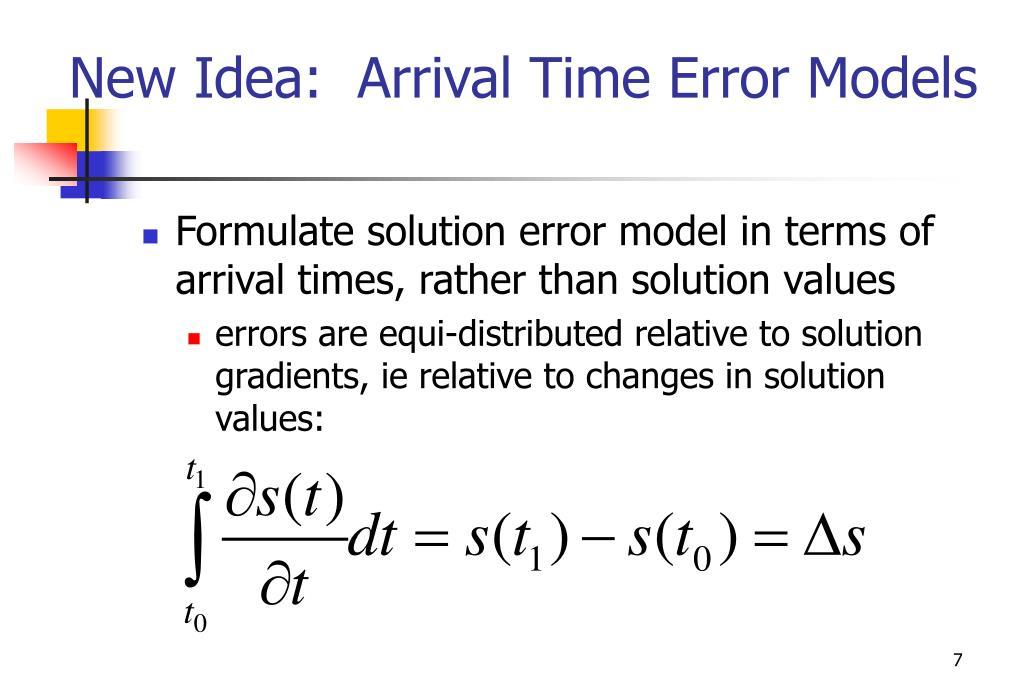 New Idea:  Arrival Time Error Models