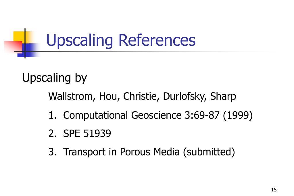 Upscaling References
