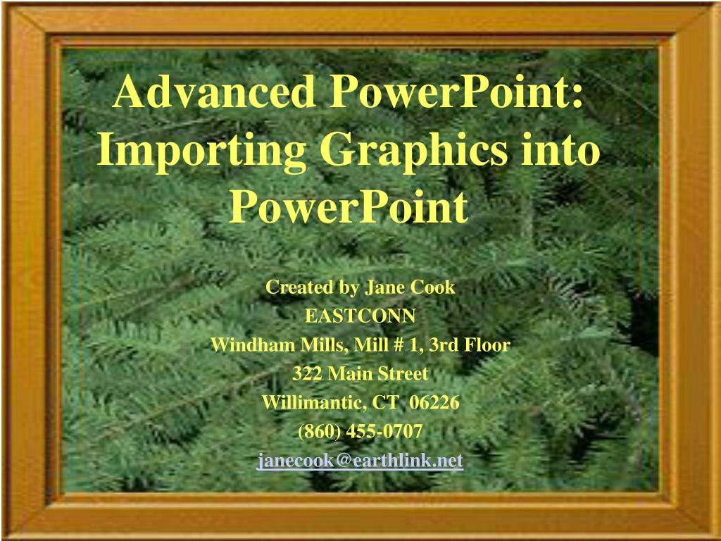 Advanced PowerPoint: Importing Graphics into PowerPoint