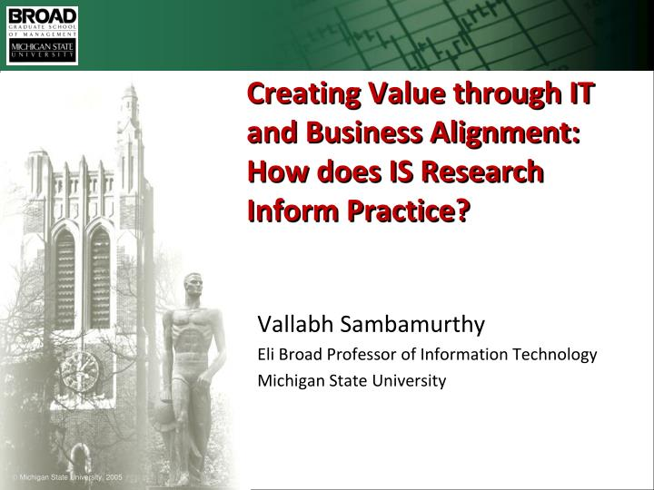 Creating value through it and business alignment how does is research inform practice l.jpg