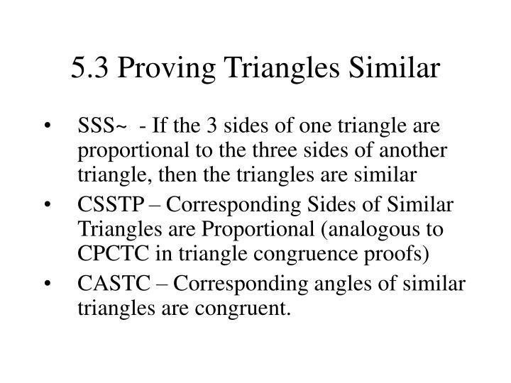 5.3 Proving Triangles Similar