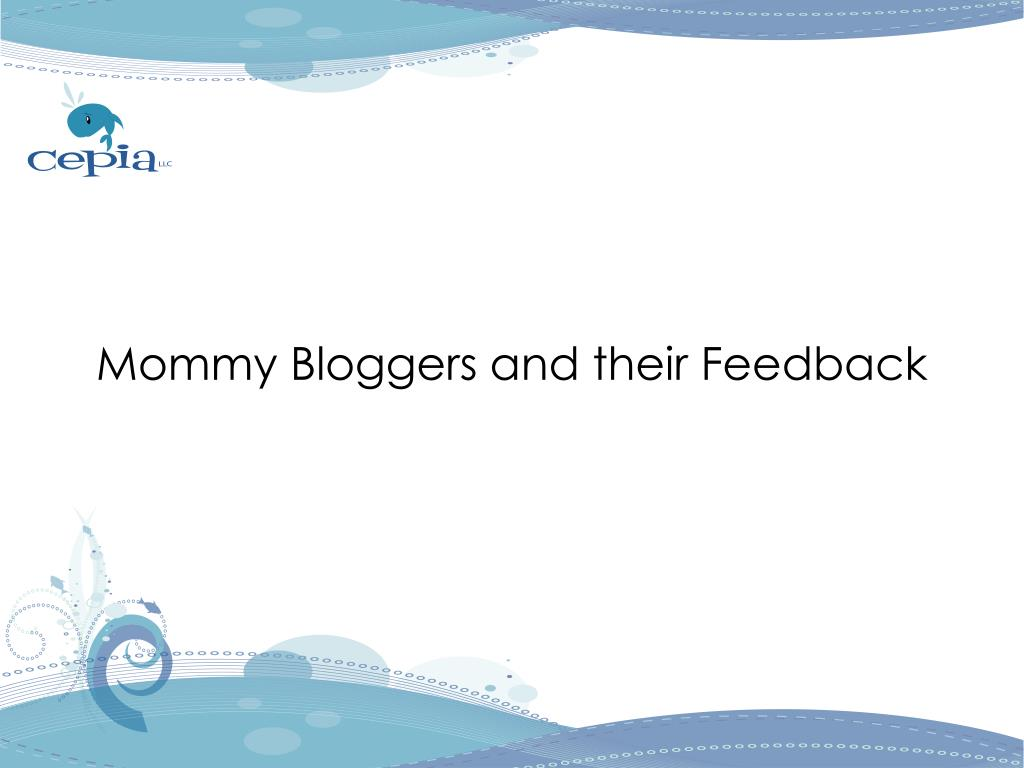 Mommy Bloggers and their Feedback