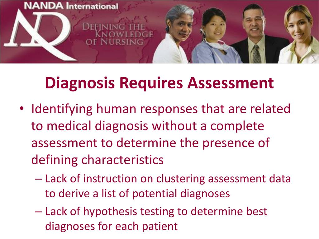Diagnosis Requires Assessment