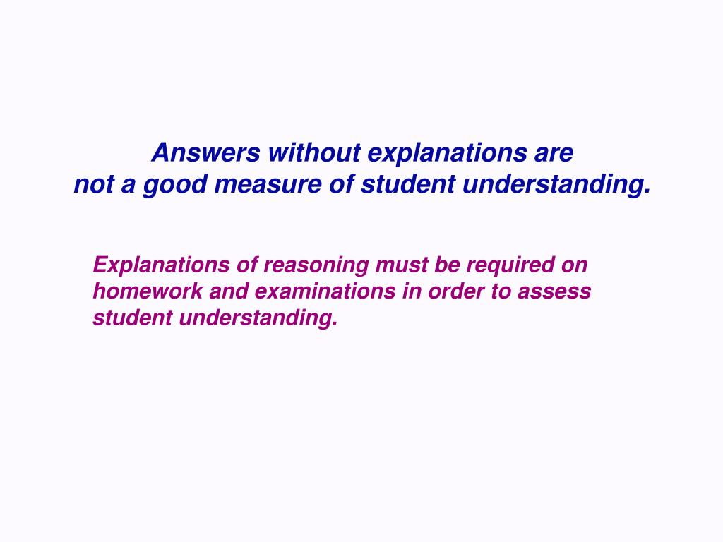 Answers without explanations are