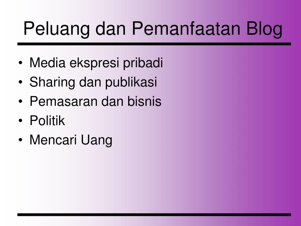 Peluang dan Pemanfaatan Blog