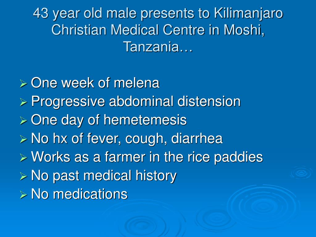 43 year old male presents to Kilimanjaro Christian Medical Centre in Moshi, Tanzania…