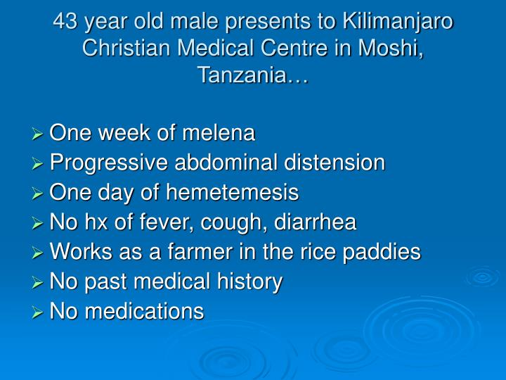 43 year old male presents to kilimanjaro christian medical centre in moshi tanzania
