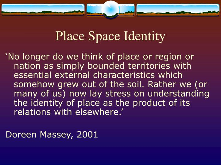 Place space identity