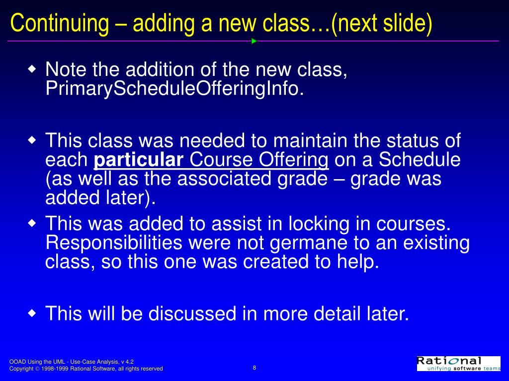 Continuing – adding a new class…(next slide)