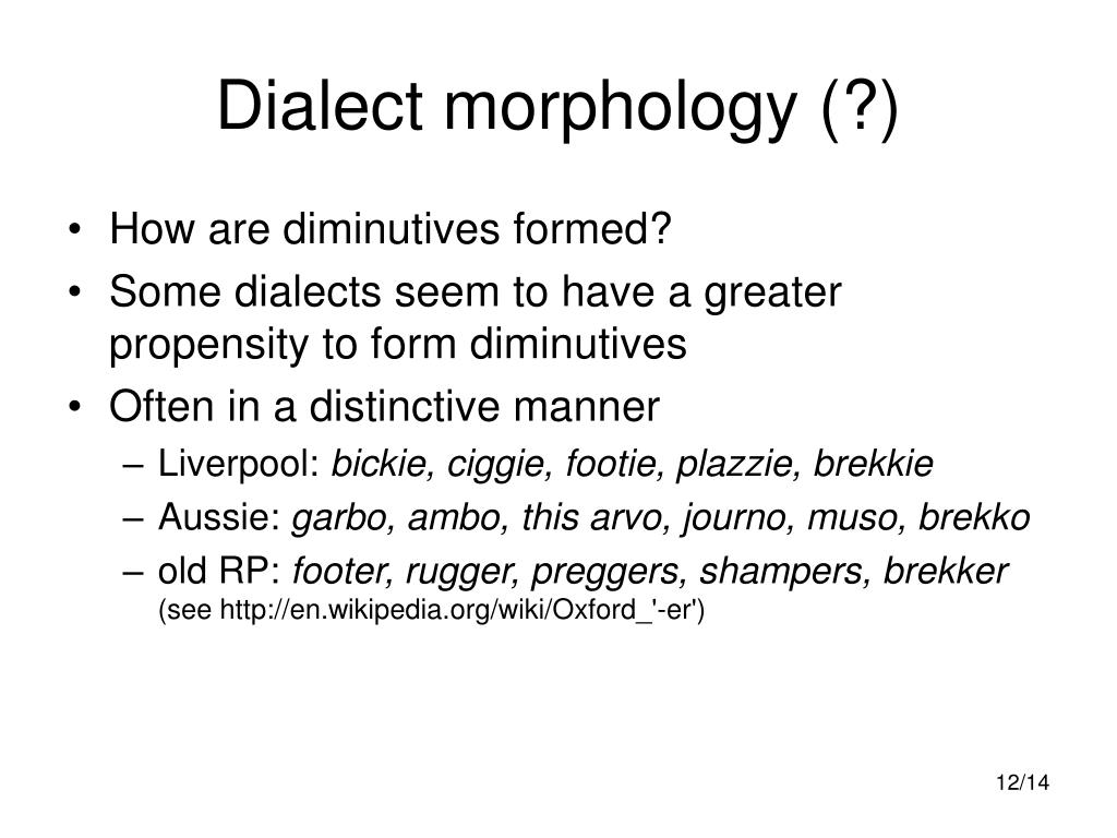 Dialect morphology (?)