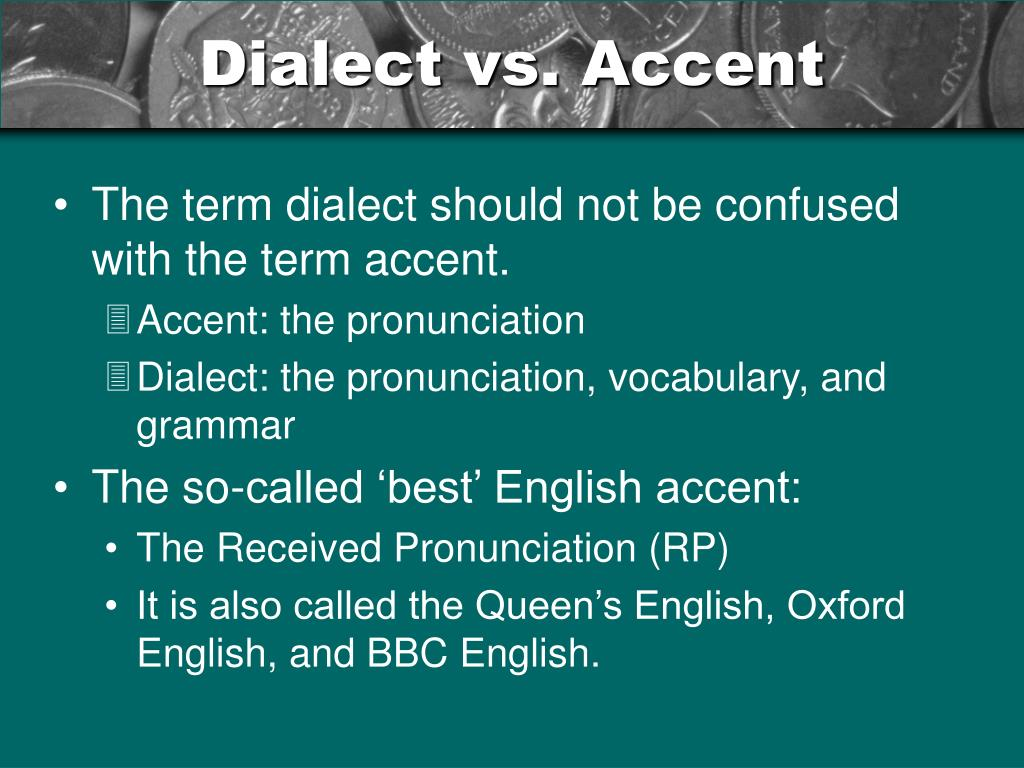 Dialect vs. Accent