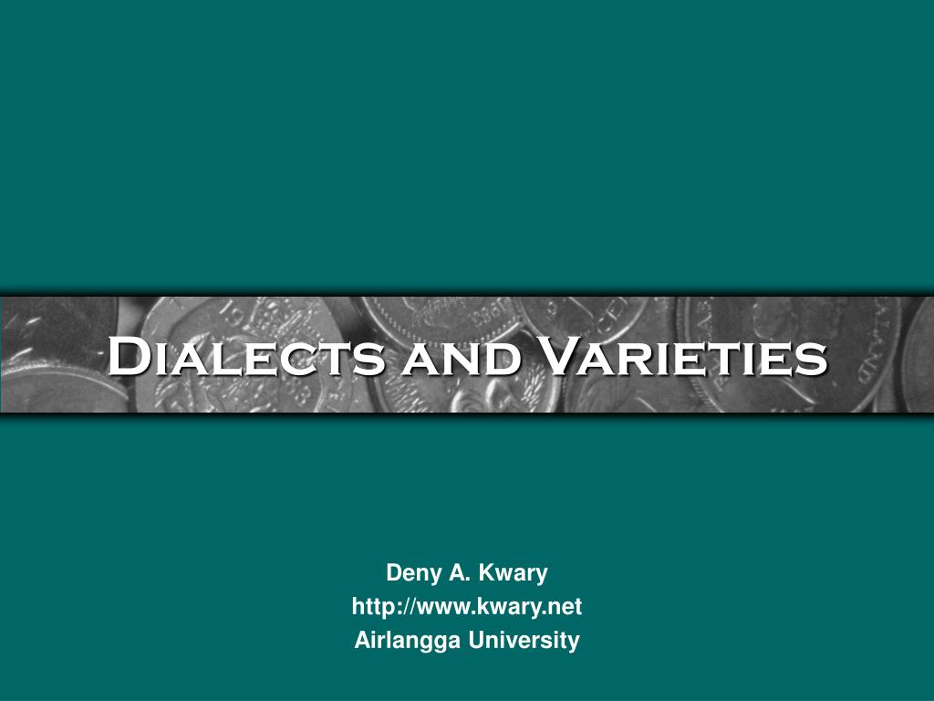 Dialects and Varieties