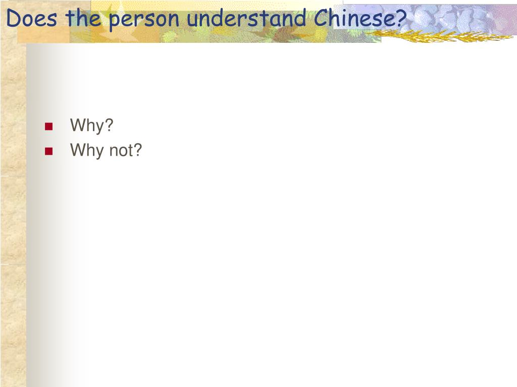 Does the person understand Chinese?