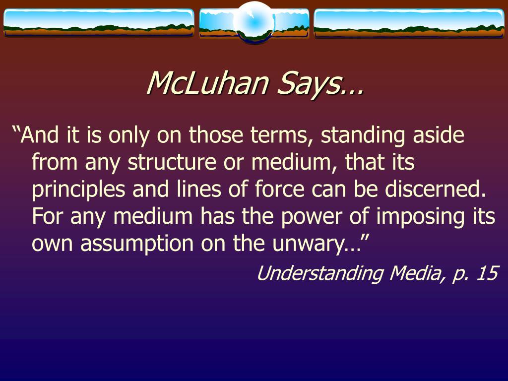 McLuhan Says…