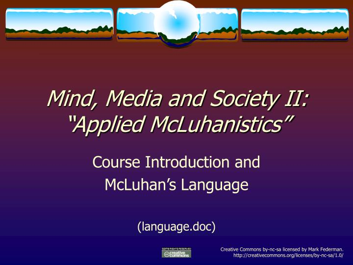 Mind media and society ii applied mcluhanistics