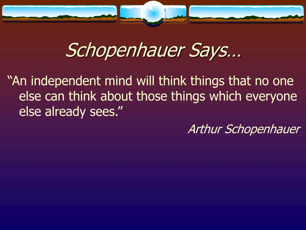 Schopenhauer Says…