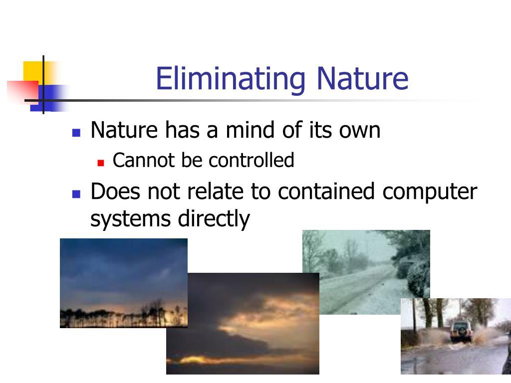 Eliminating Nature