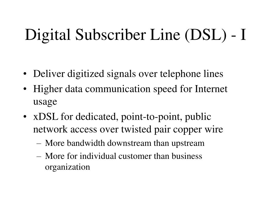 Digital Subscriber Line (DSL) - I