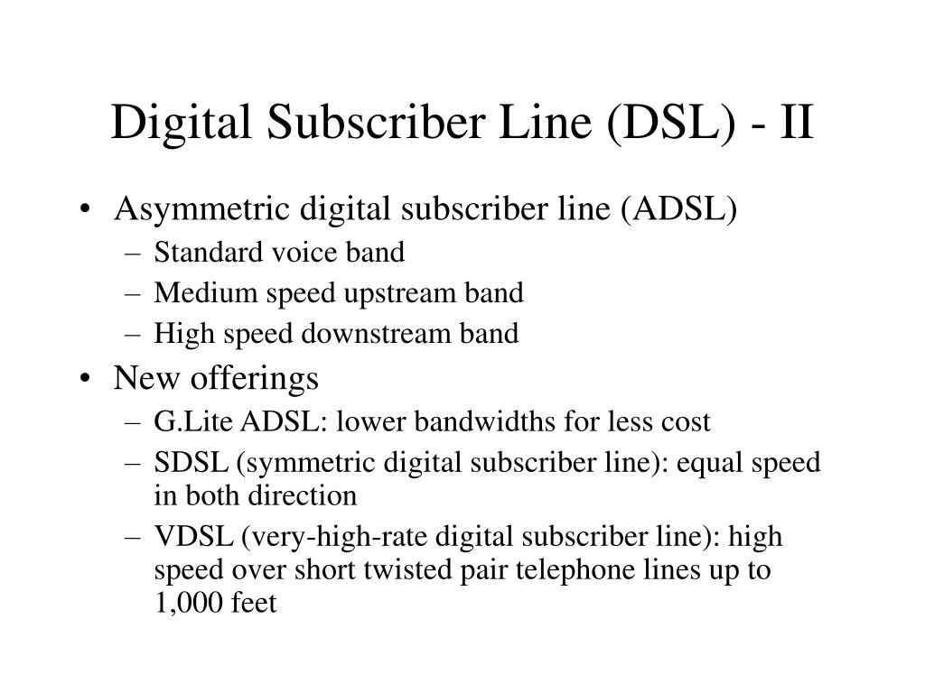 Digital Subscriber Line (DSL) - II