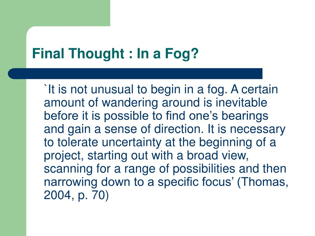 Final Thought : In a Fog?