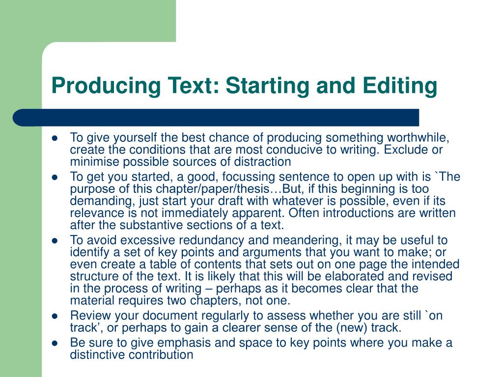 Producing Text: Starting and Editing