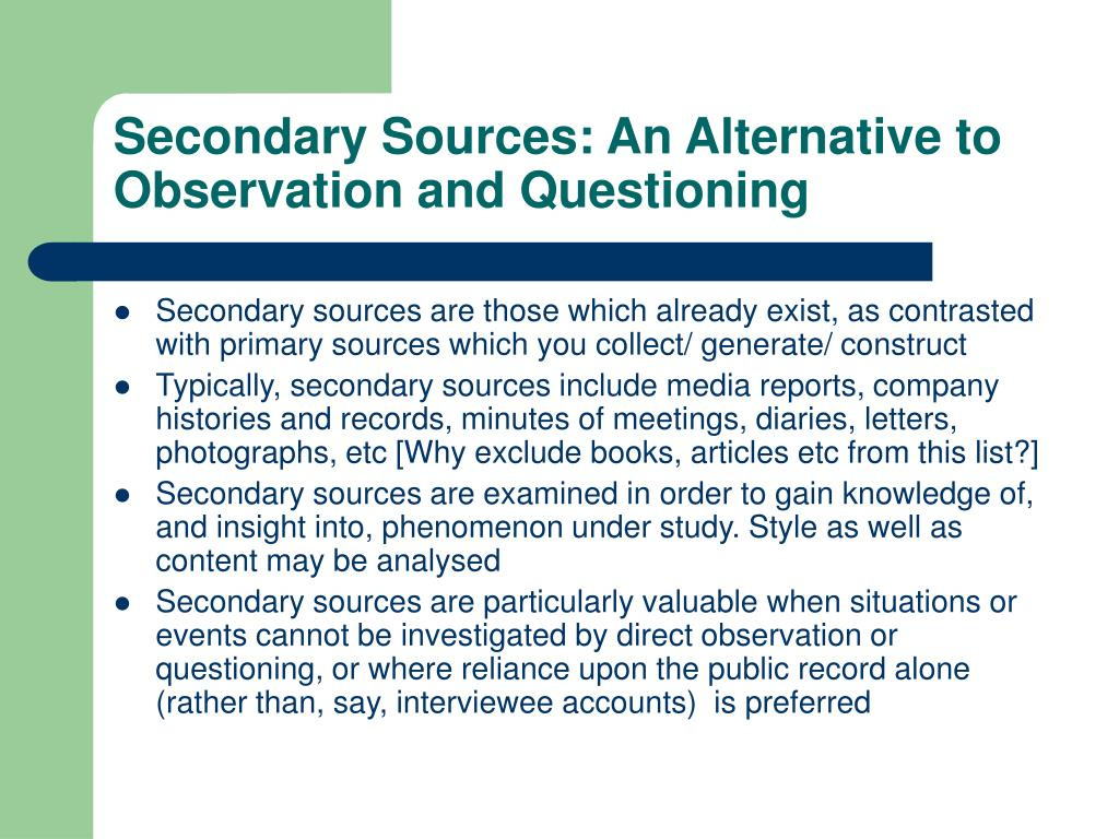 Secondary Sources: An Alternative to Observation and Questioning