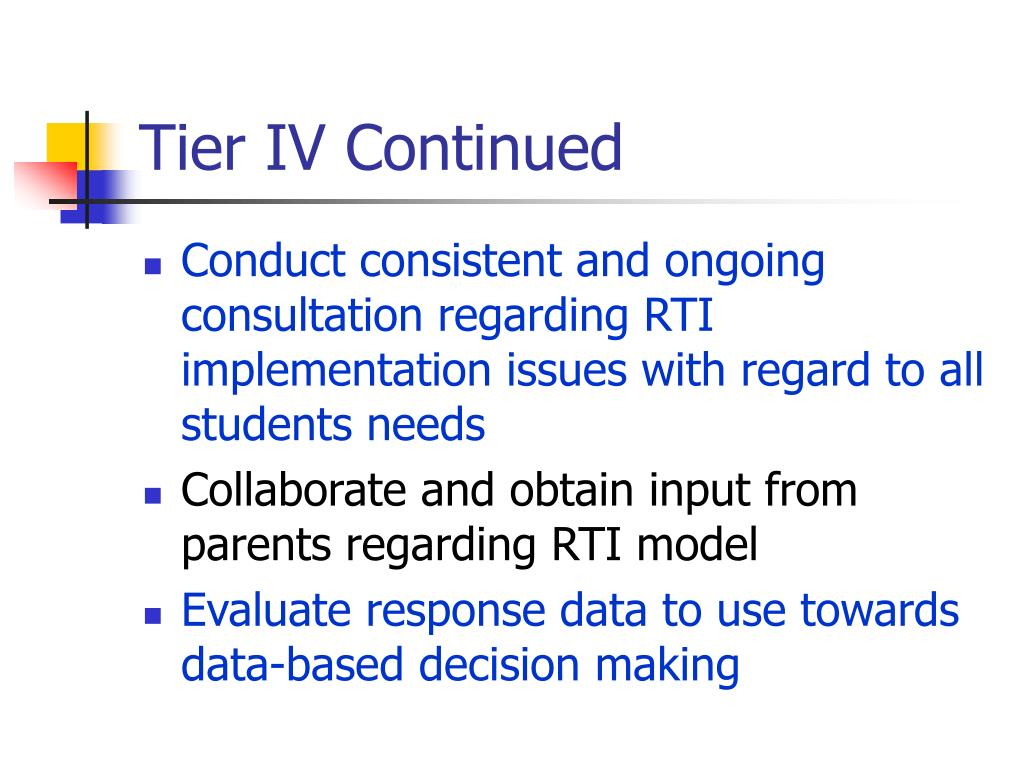 Tier IV Continued