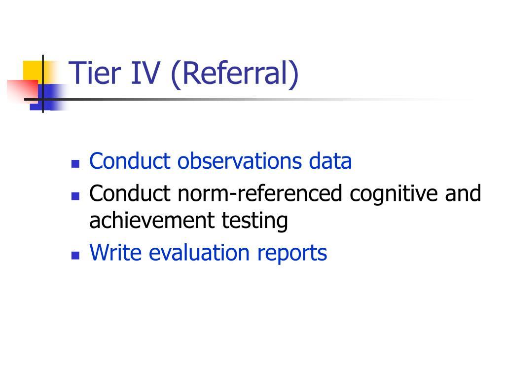 Tier IV (Referral)